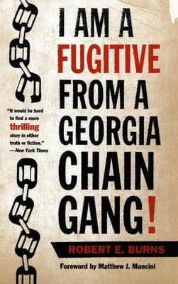 Image of the cover of the Robert Elliott Burns memoir I Am a Fugitive from a Georgia Chain Gang (1932). The book details Burns' two escapes from the Georgia chain gang. The book describes the brutality and harsh conditions of the Georgia prison system during the 1920s. This book cover is from the 1997 reprint by the University of Georgia Press.